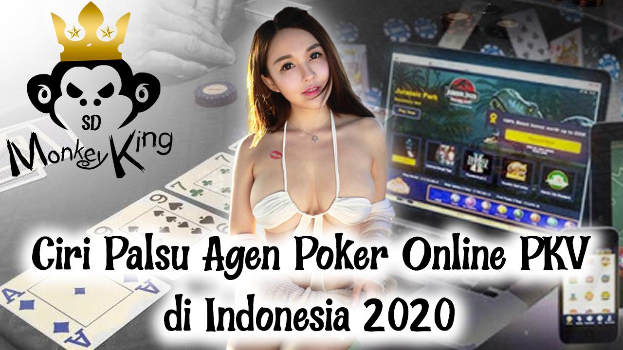 Ciri Palsu Agen Poker Online PKV di Indonesia 2020