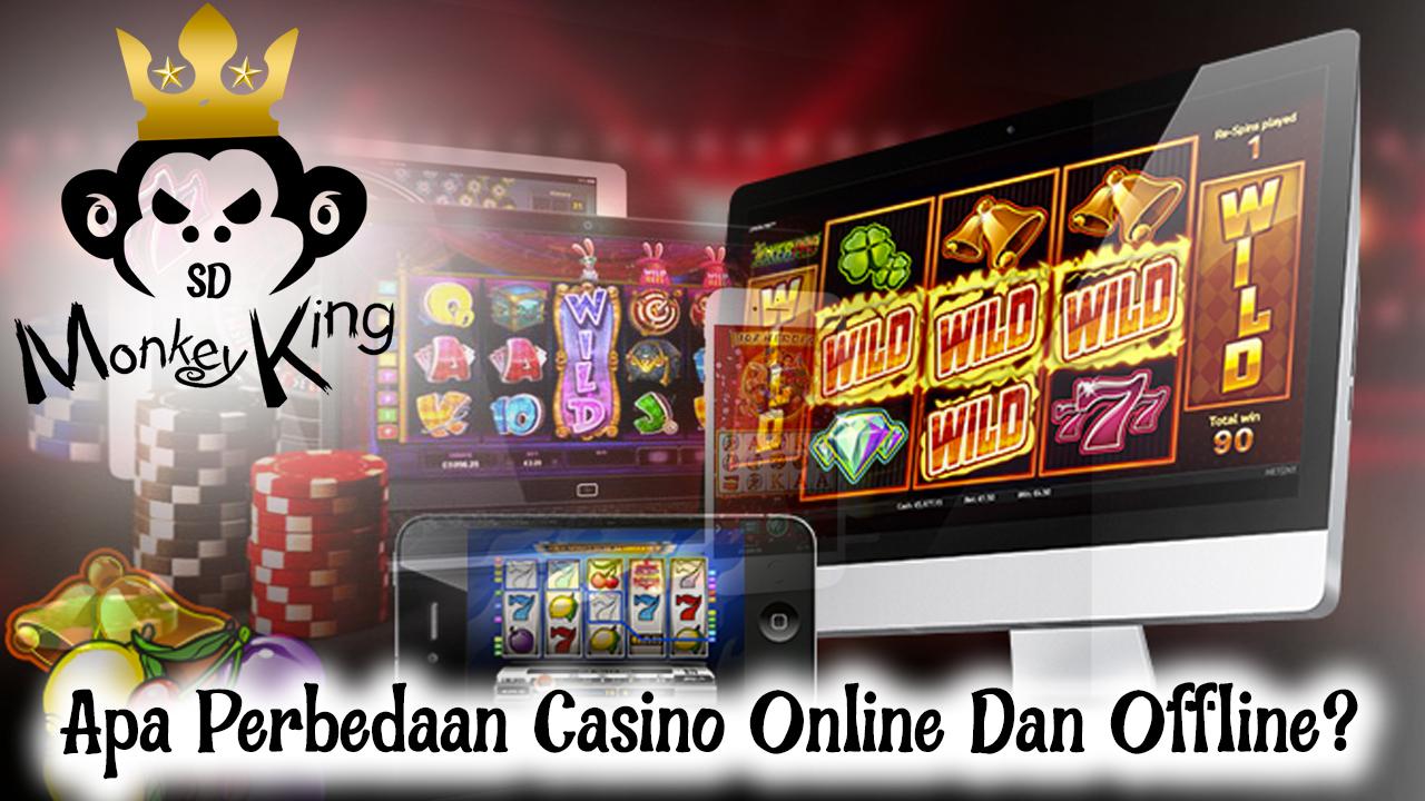 Apa Perbedaan Casino Online Dan Offline?