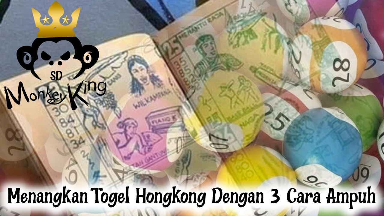 Togel Hongkong Dengan 3 Cara Ampuh - MonkeyKingsd