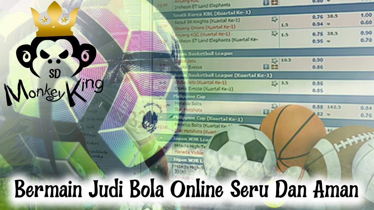 Bermain Judi Bola Online Seru Dan Aman